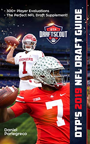 Pdf Outdoors DTP's 2019 NFL Draft Guide: The Ultimate Football Draft Resource Featuring Over 300+ of the Best Prospects in the 2019 NFL Draft