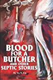 Blood for a Butcher and Other Septic Stories, Vu Do, 0595228771