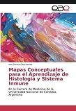 img - for Mapas Conceptuales para el Aprendizaje de Histolog a y Sistema Inmune: En la Carrera de Medicina de la Universidad Nacional de C rdoba, Argentina (Spanish Edition) book / textbook / text book