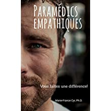 Paramédics empathiques: Vous faites une différence! (French Edition)