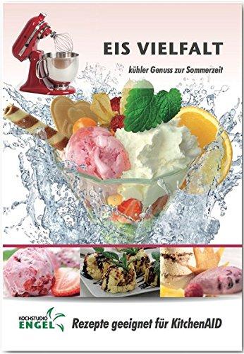 Eis Rezepte Geeignet Für Kitchenaid Eismaschine Kühler Genuss Zur