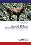 Mammals of Hingol National Park, Balochistan, Muhammad Zaheer Khan and Afsheen Zehra, 3846505900