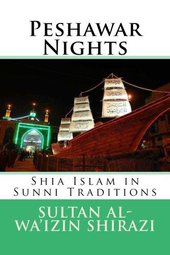 Peshawar Nights: Shia Islam in Sunni Traditions