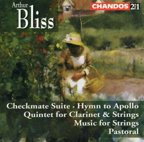 Price comparison product image Sir Arthur Bliss: Checkmate Suite; Hymn to Apollo; Quintet for Clarinet & Strings; Pastoral (1999-04-20)