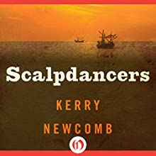 Scalpdancers Audiobook by Kerry Newcomb Narrated by Andy Caploe