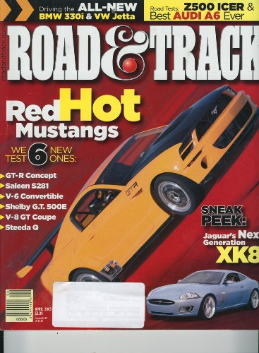 Road & Track, April 2005 - Red Hot Mustangs, Audi A6, Jag XK8, BMW 330i, Jetta, etc. (Hot Red Bmw)