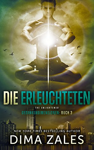 Die Erleuchteten - The Enlightened (Gedankendimensionen 3) (German Edition)