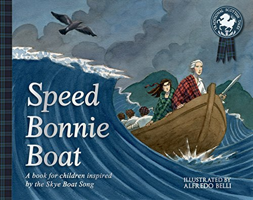 Speed Bonnie Boat: A Tale from Scottish History Inspired by the Skye Boat Song (Traditional Scottish Tales) (Ye Cannae Shove Yer Granny Off A Bus)