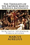 img - for The Thoughts of the Emperor Marcus Aurelius Antoninus book / textbook / text book