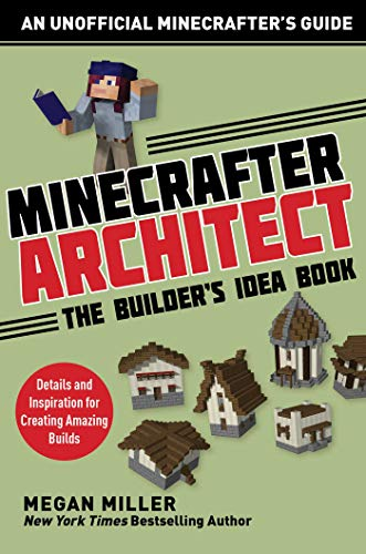 Pdf Teen Minecrafter Architect: The Builder's Idea Book: Details and Inspiration for Creating Amazing Builds (Architecture for Minecrafters)