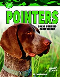 Pointers: Loyal Hunting Companions (Edge Books: Hunting Dogs)