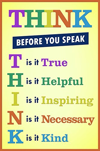 Laminated Classroom Sign Think Before You Speak Motivaltional Inspirational Sign Yellow Poster 12x18 inch