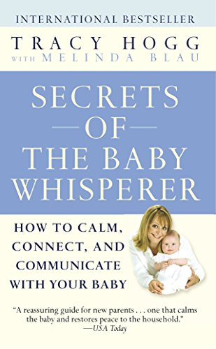 Secrets of the Baby Whisperer: How to Calm, Connect, and Communicate with Your Baby (Growth Of Child During Pregnancy Month By Month)
