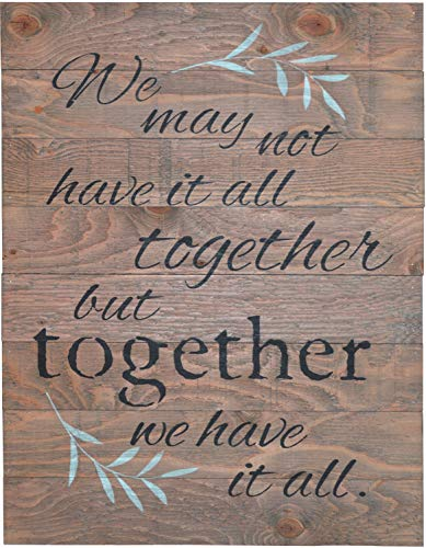 WE MAY NOT HAVE IT ALL TOGETHER BUT TOGETHER WE HAVE IT ALL Rustic Barn Wood Pallet Sign 18″x24″ Handcrafted antique style inspirational wall decor with floral design in teal to beautify your home For Sale