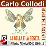 La Bella e la Bestia [Beauty and the Beast] | Carlo Collodi,Jeanne Marie Leprince de Beaumont