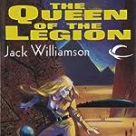 The Queen of the Legion: Legion of Space, Book 4 | Jack Williamson