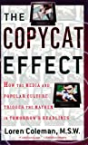 The Copycat Effect, Loren Coleman, 0743482239