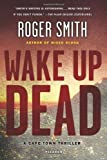 download ebook wake up dead: a cape town thriller hardcover february 2, 2010 pdf epub