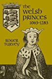 The Welsh Princes, 1063-1283