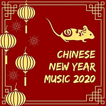 Chinese New Year Music 2020 Songs For The Folk Festival Lunar New