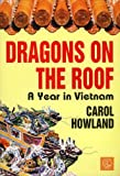 img - for Dragons on the Roof: A Year in Vietnam book / textbook / text book