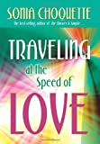 Traveling at the Speed of Love, Sonia Choquette, 1401924026