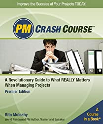PM Crash Course, Premier Edition: A Crash Course in Real-World Project Management