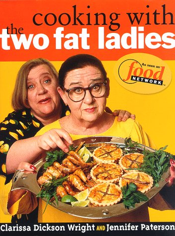 (Cooking with the Two Fat Ladies)