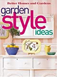 Garden Style Ideas, Better Homes and Gardens Books, 069621556X