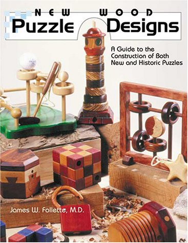 New Wood Puzzle Designs: A Guide to the Construction of Both New and Historic Puzzles ()