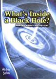 What's Inside a Black Hole?, Andrew Solway, 1403477108
