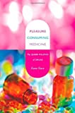 By Kane Race Pleasure Consuming Medicine: The Queer Politics of Drugs (1st Frist Edition) [Paperback]