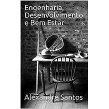 Engenharia, Desenvolvimento e Bem Estar (Portuguese Edition)