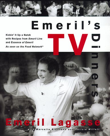 Emeril's TV Dinners: Kickin' It Up A Notch With Recipes From Emeril Live And Essence Of Emeril (Co Ct Southern Wine)