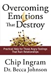 Overcoming Emotions That Destroy, Chip Ingram and Becca Johnson, 0801072395