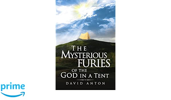 The Mysterious Furies of the God in a Tent