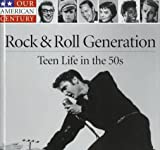 The Rock and Roll Generation, Time-Life Books Editors, 0783555016