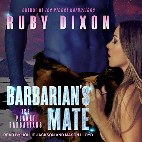 Barbarian's Mate: A SciFi Alien Romance: Ice Planet Barbarians Series, Book 6