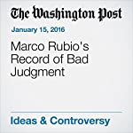 Marco Rubio's Record of Bad Judgment | George F. Will