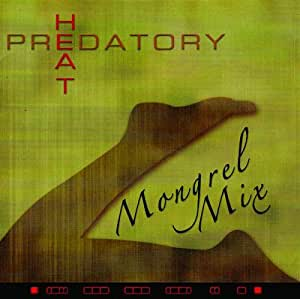 Mongrel Mix - Predatory Heat - Amazon.com Music