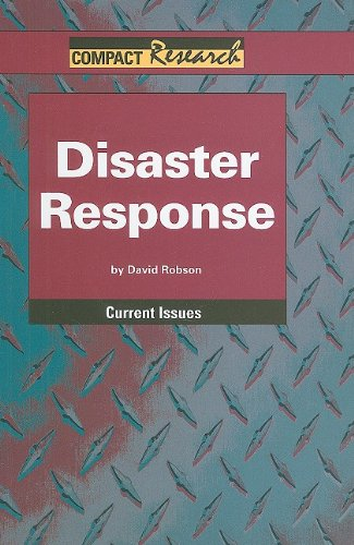 Read Online Disaster Response (Compact Research: Current Issues) pdf