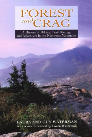 Read Online Forest and Crag, A History of Hiking, Trail Blazing ebook