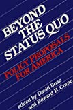 Beyond the Status Quo : Policy Proposals for America, David Boaz, 0932790496
