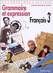 Français, 3e, grammaire et expression, livre de l'élève, édition 1999