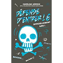 Défense d'entrer ! 6: Officiellement ado ! (Defense D'entrer !) (French Edition)