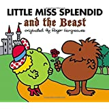 Little Miss Splendid and the Beast (Mr. Men and Little Miss)