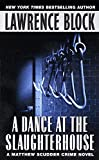 A Dance at the Slaughterhouse (Matthew Scudder Mysteries)