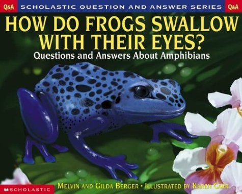 Download Scholastic Question & Answer: How do Frogs Swallow with Their Eyes? PDF Text fb2 ebook
