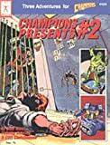 Champions Presents #2 (#424 Three Adventures for Champions)