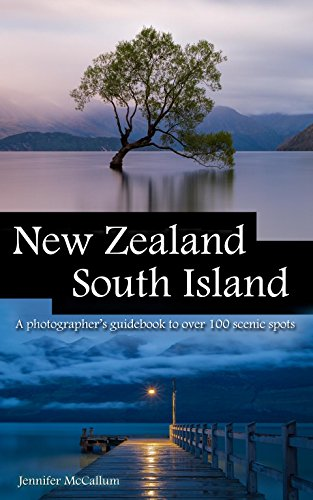 New Zealand South Island  A photographer's guide to over 150 scenic (150 Photographs)